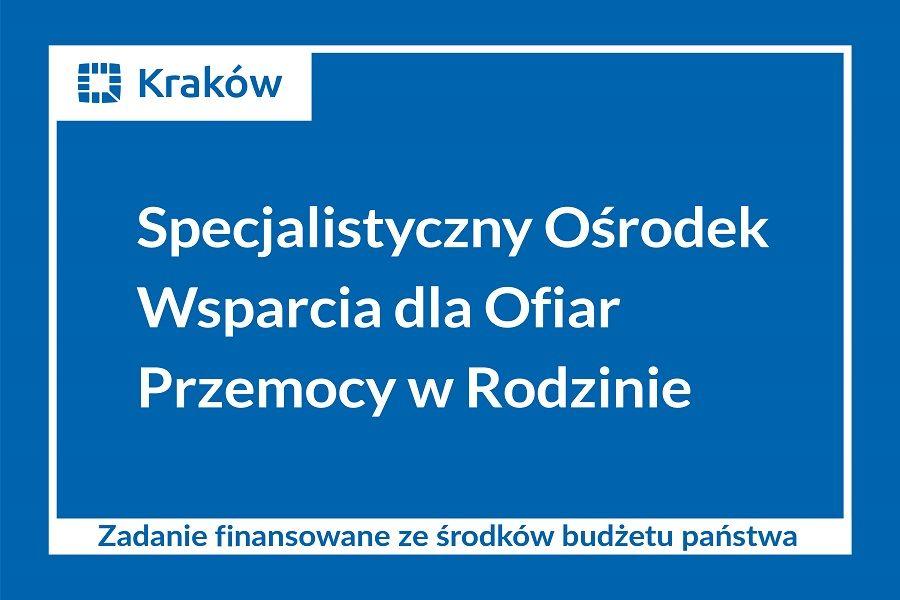 Specjalistyczny Ośrodek Wsparcia dla Ofiar Przemocy w Rodzinie w Krakowie -  Miejski Ośrodek Pomocy Społecznej w Krakowie